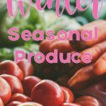 Seasonal Produce for December and Winter