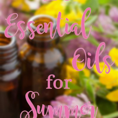 10 Essential Oils for Summer